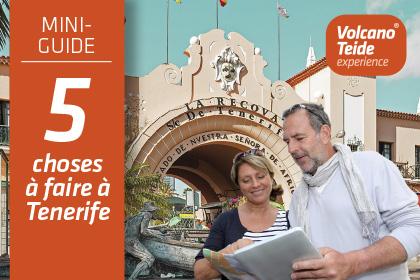 Mini-guide : 5 choses que vous allez adorer faire à Tenerife