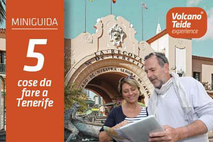 Miniguida: 5 cose che amerai fare a Tenerife